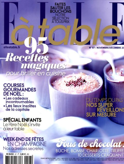 ELLE A TABLE, Novembre / Décembre 2014
